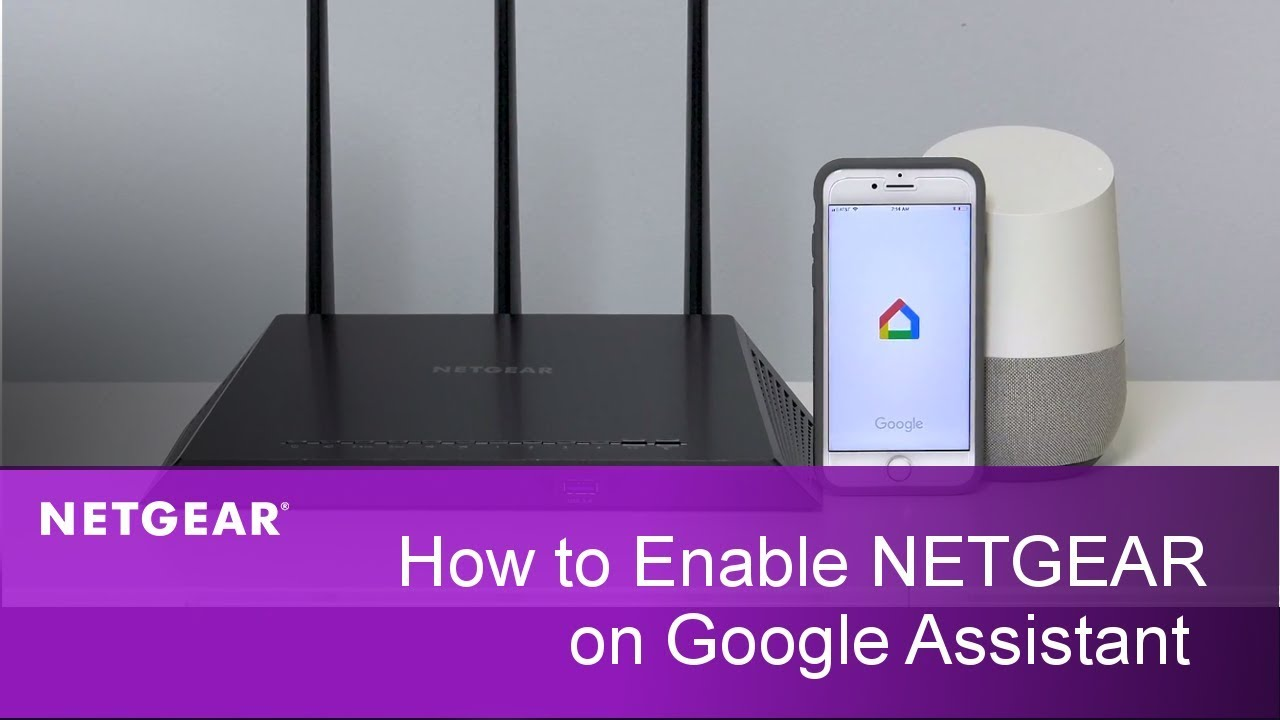Netgear router to work with the Google Assistant